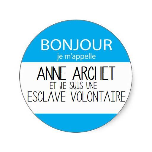 Bonjour, je m'appelle Anne Archet et je suis une esclave volontaire