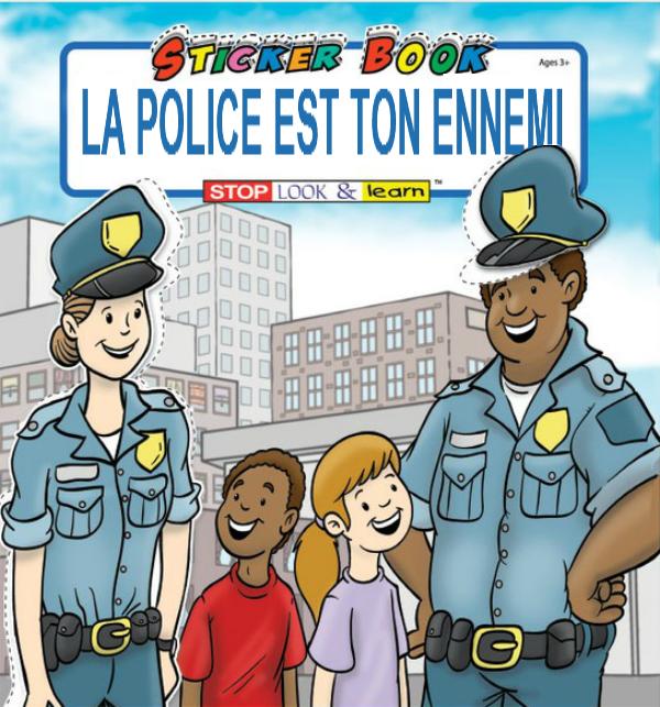 La police est ton ennemi